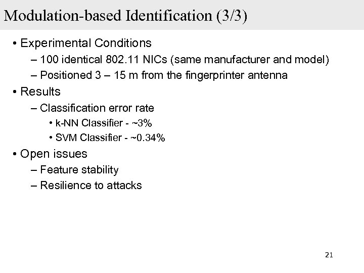 Modulation-based Identification (3/3) • Experimental Conditions – 100 identical 802. 11 NICs (same manufacturer