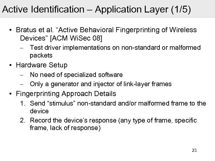 "Active Identification – Application Layer (1/5) • Bratus et al. ""Active Behavioral Fingerprinting of"