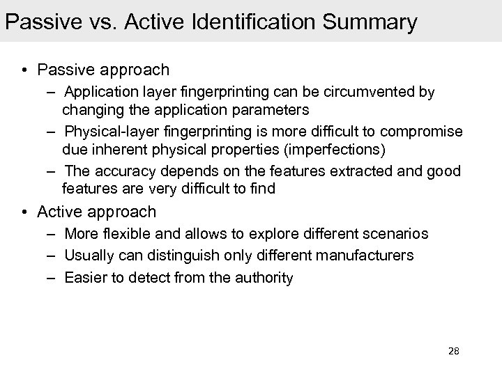 Passive vs. Active Identification Summary • Passive approach – Application layer fingerprinting can be