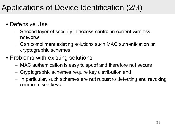Applications of Device Identification (2/3) • Defensive Use – Second layer of security in