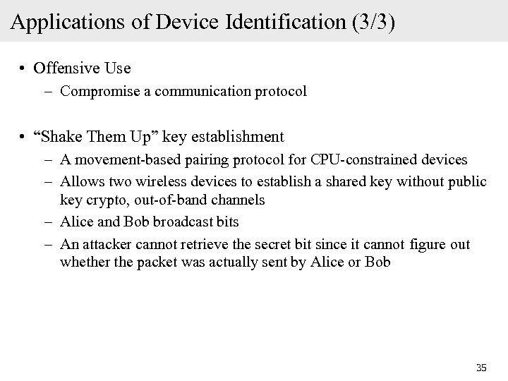 Applications of Device Identification (3/3) • Offensive Use – Compromise a communication protocol •
