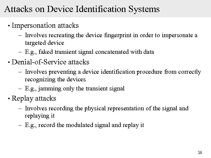 Attacks on Device Identification Systems • Impersonation attacks – Involves recreating the device fingerprint