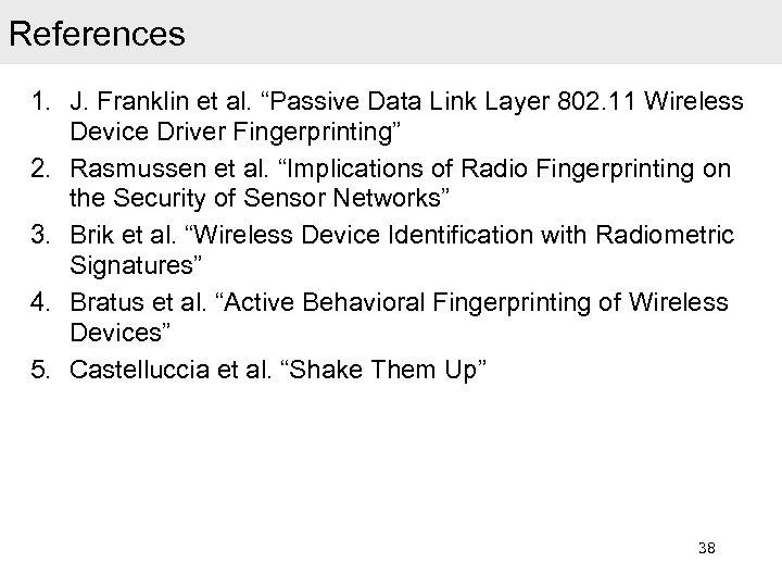 "References 1. J. Franklin et al. ""Passive Data Link Layer 802. 11 Wireless Device"