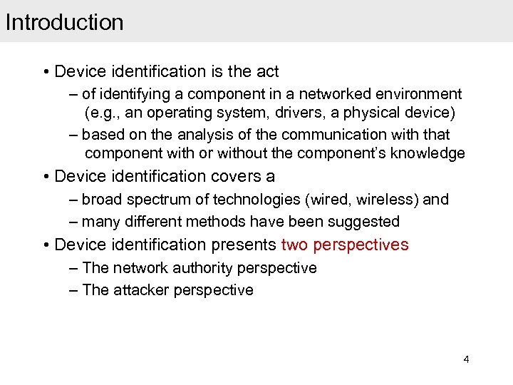 Introduction • Device identification is the act – of identifying a component in a