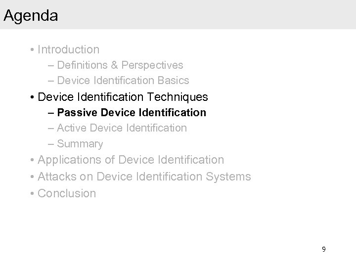 Agenda • Introduction – Definitions & Perspectives – Device Identification Basics • Device Identification