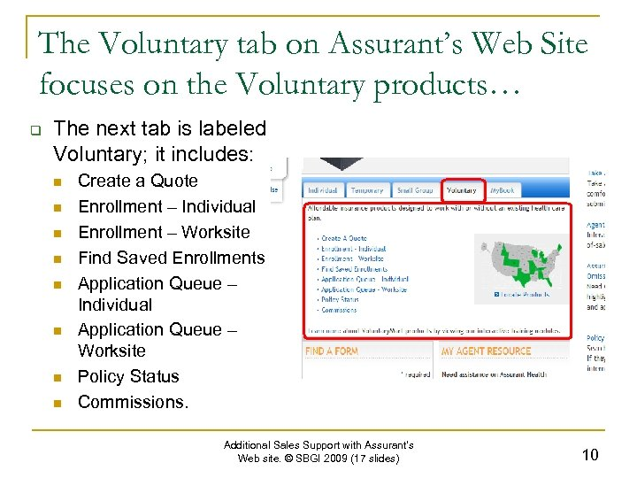The Voluntary tab on Assurant's Web Site focuses on the Voluntary products… q The