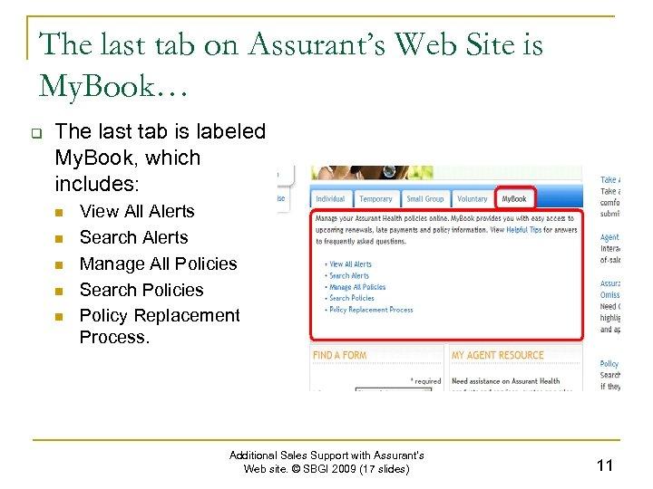 The last tab on Assurant's Web Site is My. Book… q The last tab