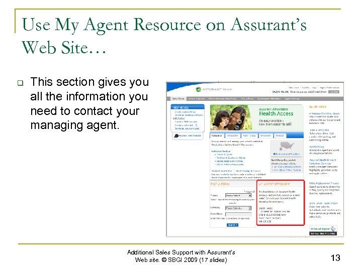 Use My Agent Resource on Assurant's Web Site… q This section gives you all