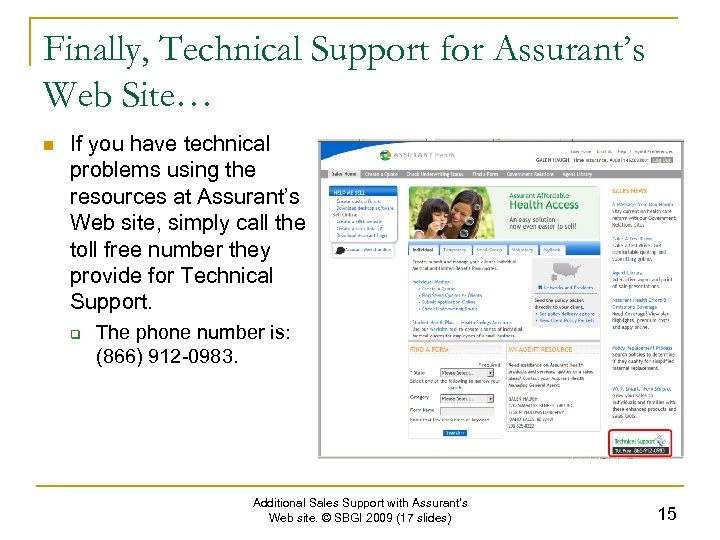 Finally, Technical Support for Assurant's Web Site… n If you have technical problems using