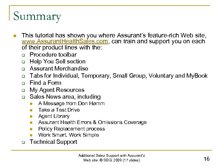 Summary n This tutorial has shown you where Assurant's feature-rich Web site, www. Assurant.