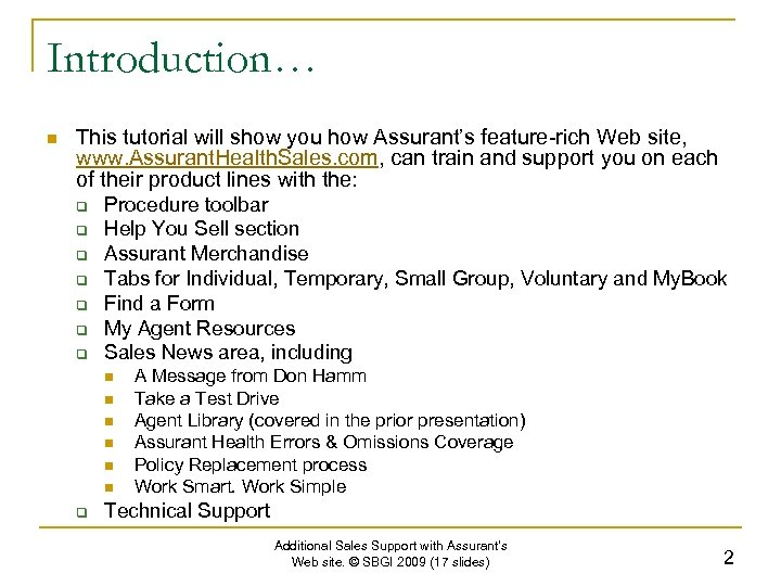 Introduction… n This tutorial will show you how Assurant's feature-rich Web site, www. Assurant.