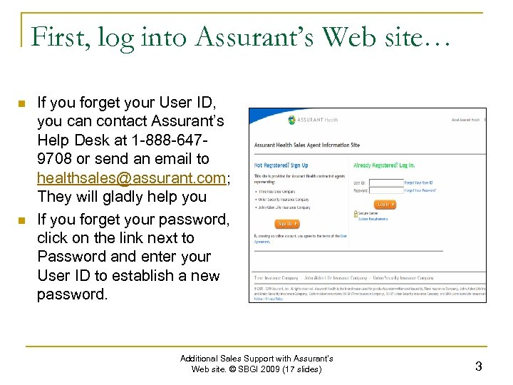 First, log into Assurant's Web site… n n If you forget your User ID,