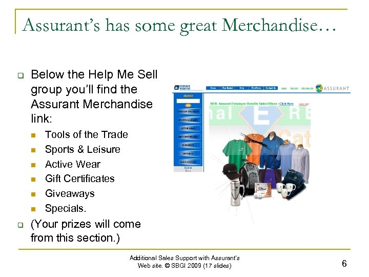 Assurant's has some great Merchandise… q Below the Help Me Sell group you'll find