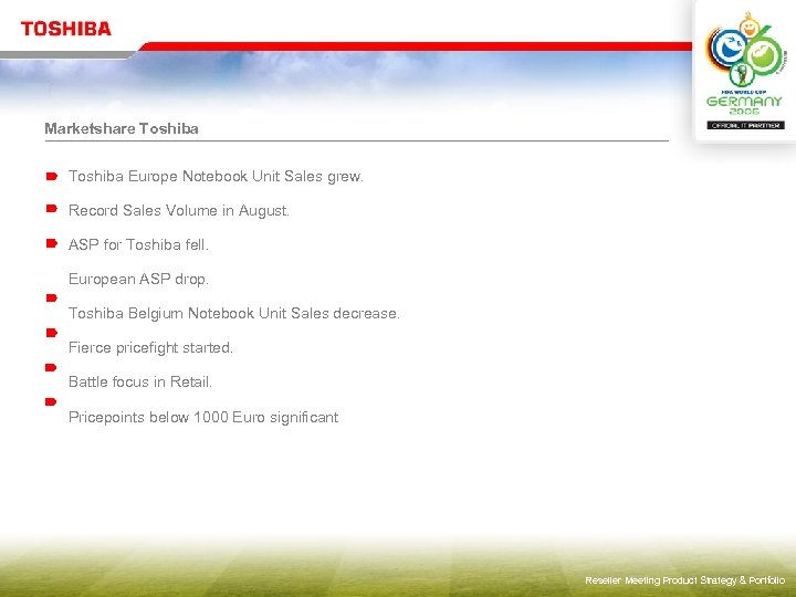 Marketshare Toshiba Europe Notebook Unit Sales grew. Record Sales Volume in August. ASP for