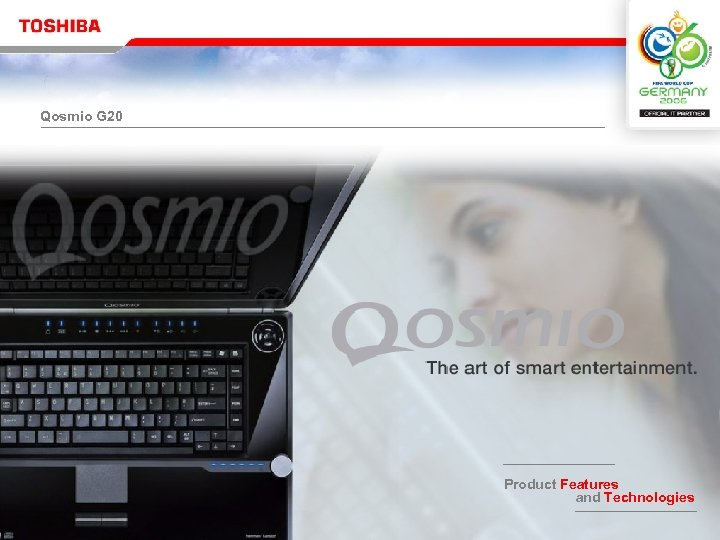 Qosmio G 20 Product Features and Technologies Reseller Meeting Product Strategy & Portfolio
