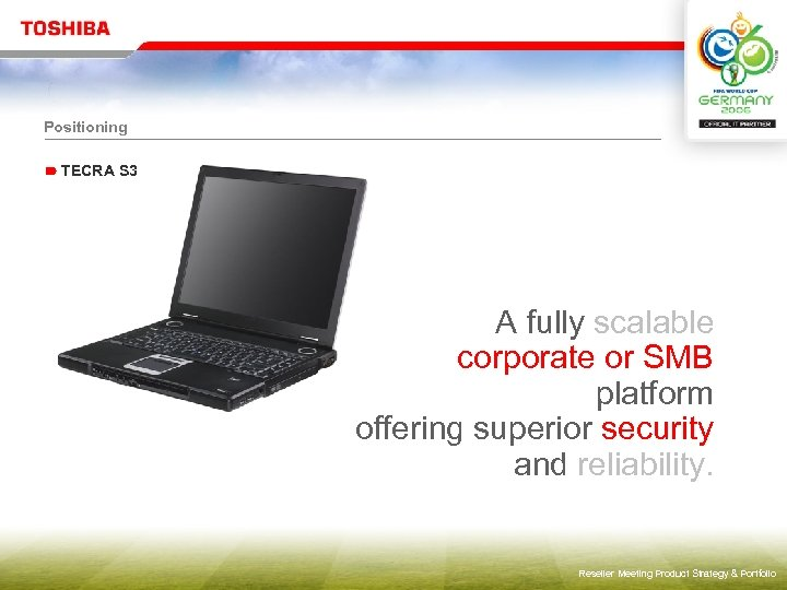 Positioning TECRA S 3 A fully scalable corporate or SMB platform offering superior security