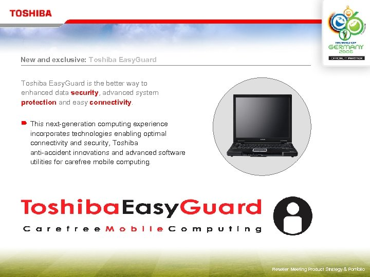 New and exclusive: Toshiba Easy. Guard is the better way to enhanced data security,