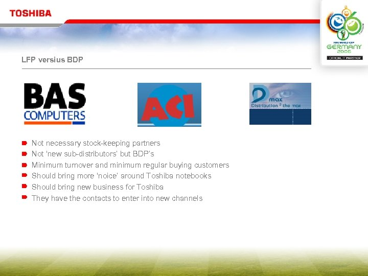 LFP versius BDP Not necessary stock-keeping partners Not 'new sub-distributors' but BDP's Minimum turnover
