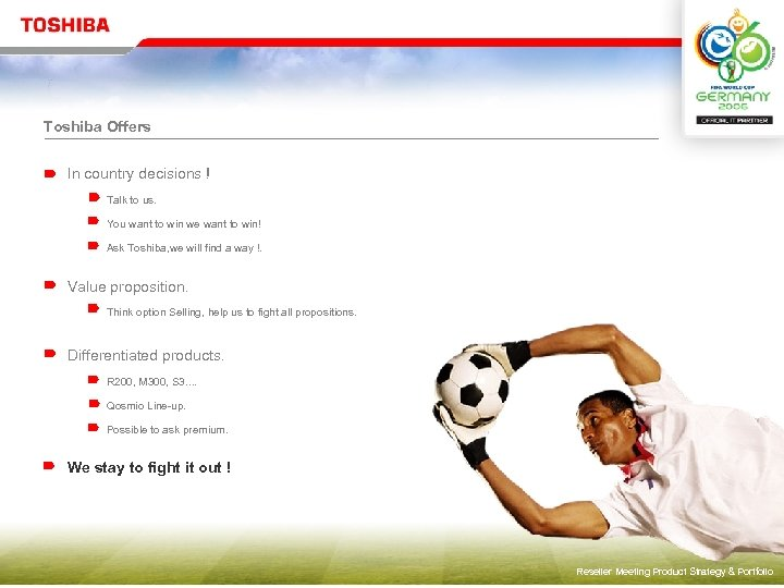 Toshiba Offers In country decisions ! Talk to us. You want to win we