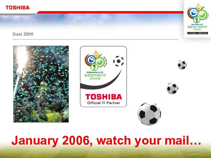 Goal 2006 January 2006, watch your mail…