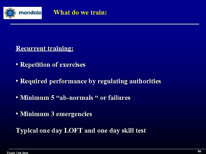 What do we train: Recurrent training: • Repetition of exercises • Required performance by