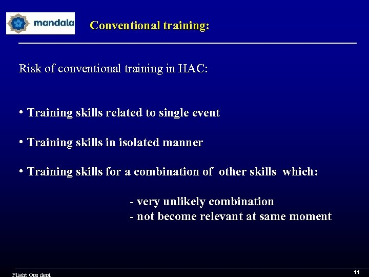 Conventional training: Risk of conventional training in HAC: • Training skills related to single