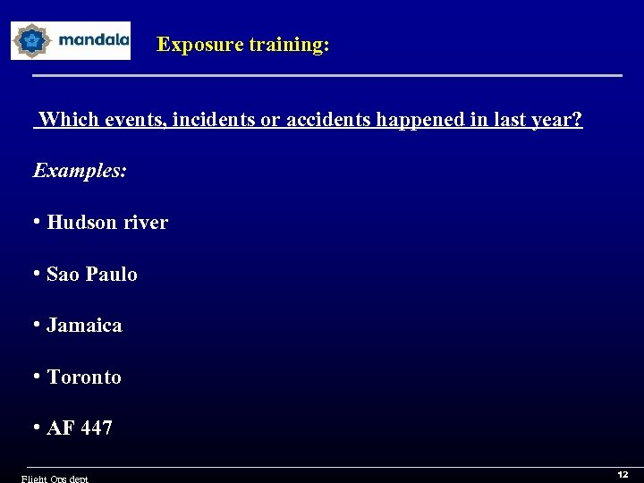 Exposure training: Which events, incidents or accidents happened in last year? Examples: • Hudson