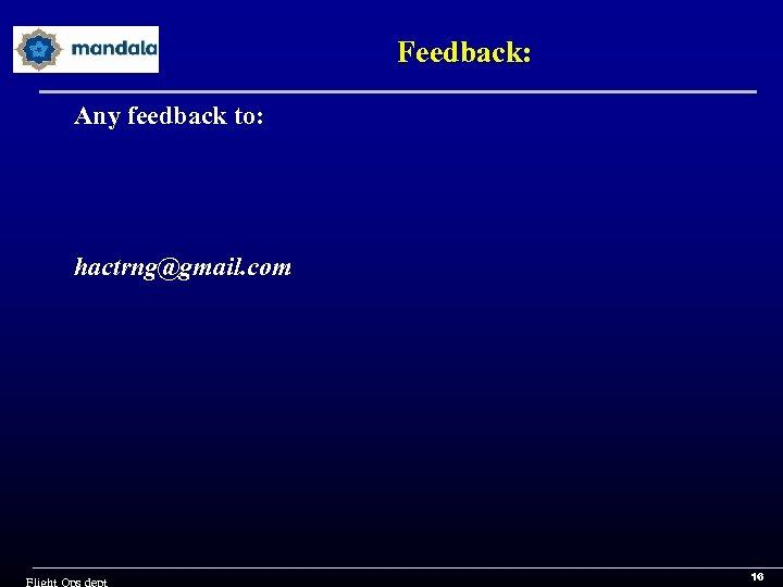 Feedback: Any feedback to: hactrng@gmail. com 16