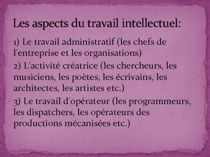Les aspects du travail intellectuel: 1) Le travail administratif (les chefs de l'entreprise et
