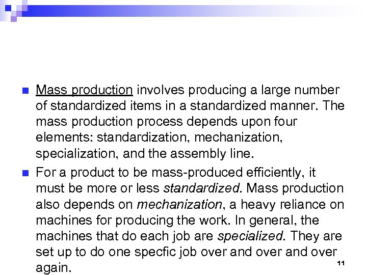 n n Mass production involves producing a large number of standardized items in a