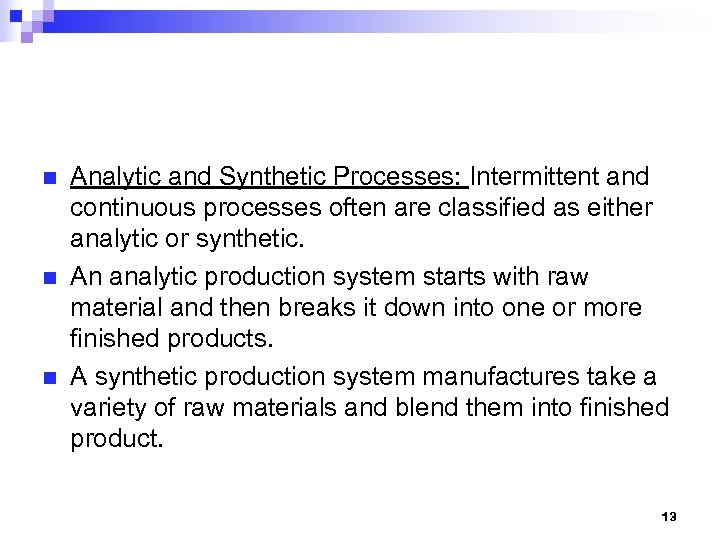 n n n Analytic and Synthetic Processes: Intermittent and continuous processes often are classified