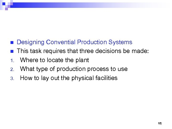 n n 1. 2. 3. Designing Convential Production Systems This task requires that three