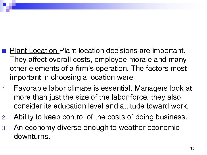 n 1. 2. 3. Plant Location Plant location decisions are important. They affect overall
