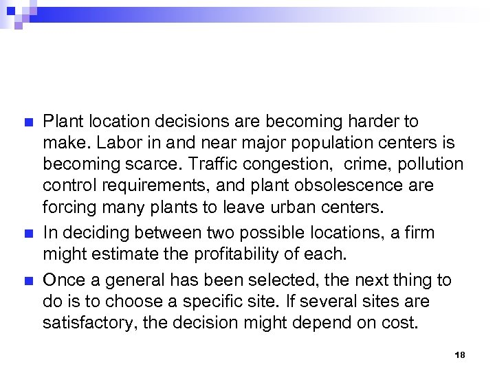 n n n Plant location decisions are becoming harder to make. Labor in and