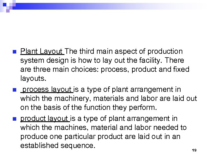 n n n Plant Layout The third main aspect of production system design is