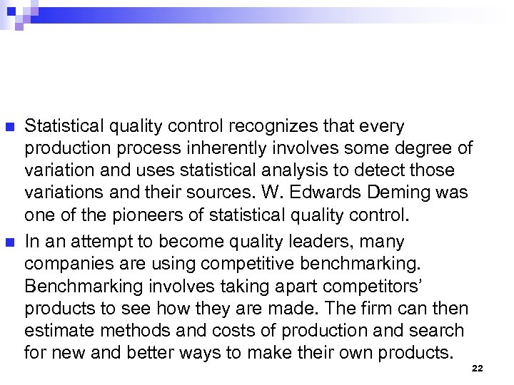 n n Statistical quality control recognizes that every production process inherently involves some degree
