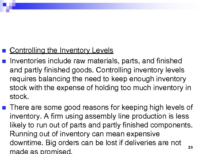 n n n Controlling the Inventory Levels Inventories include raw materials, parts, and finished