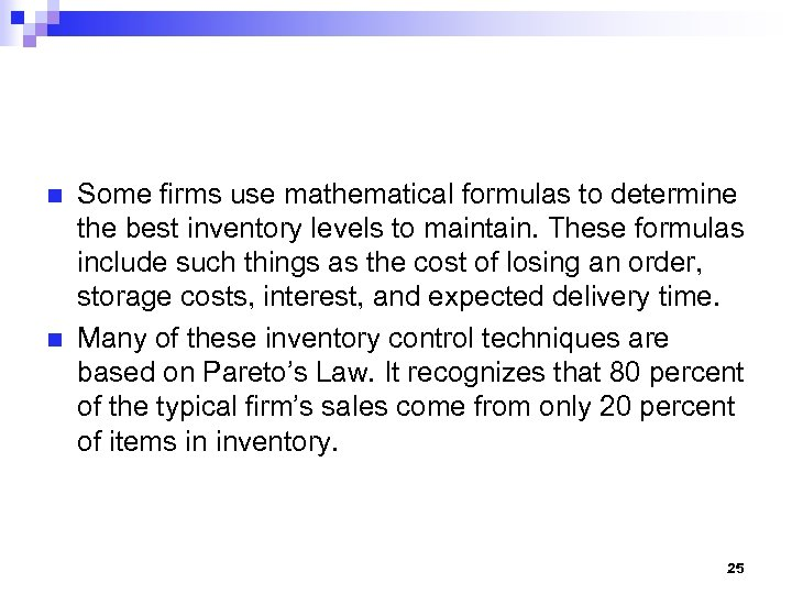 n n Some firms use mathematical formulas to determine the best inventory levels to
