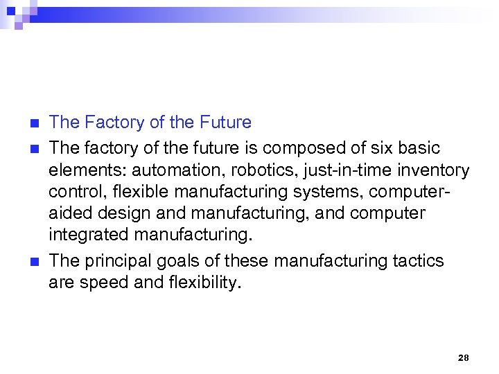 n n n The Factory of the Future The factory of the future is
