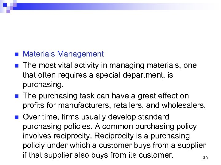 n n Materials Management The most vital activity in managing materials, one that often