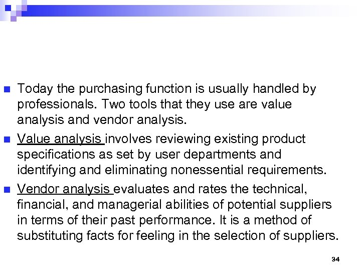 n n n Today the purchasing function is usually handled by professionals. Two tools