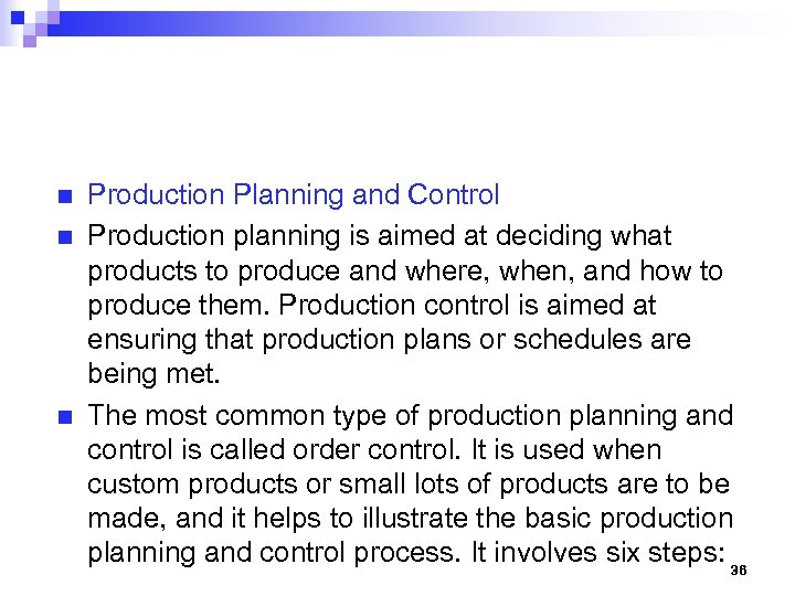 n n n Production Planning and Control Production planning is aimed at deciding what