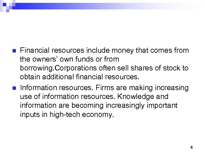 n n Financial resources include money that comes from the owners' own funds or