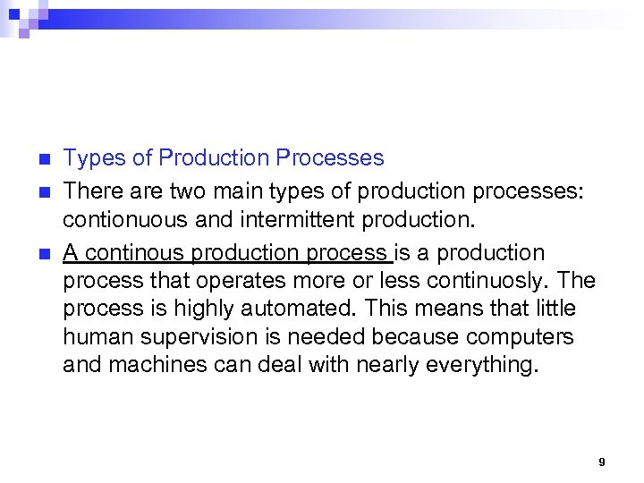 n n n Types of Production Processes There are two main types of production