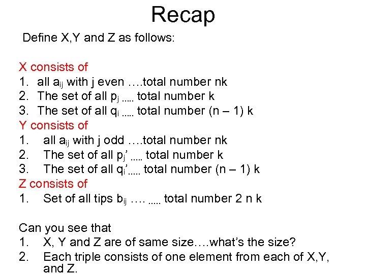 Recap Define X, Y and Z as follows: X consists of 1. all aij