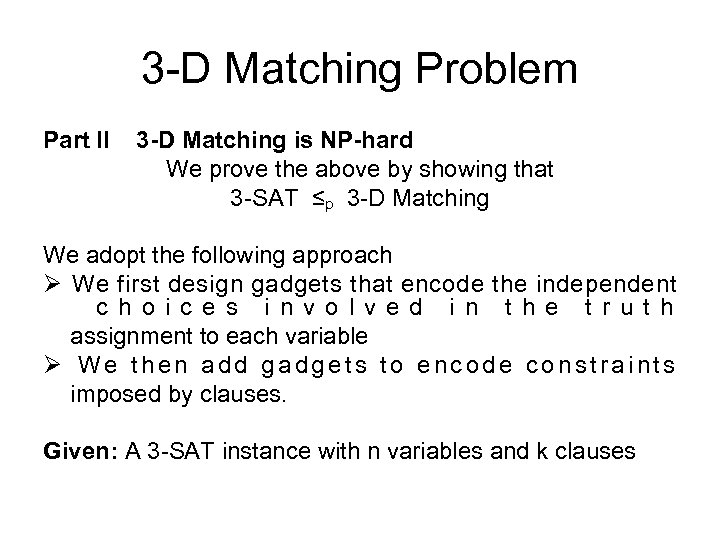 3 -D Matching Problem Part II 3 -D Matching is NP-hard We prove the