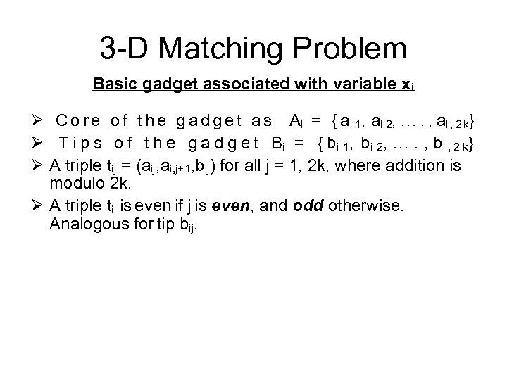 3 -D Matching Problem Basic gadget associated with variable xi Ø C o r