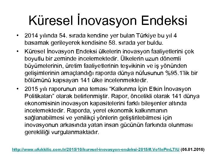 Küresel İnovasyon Endeksi • 2014 yılında 54. sırada kendine yer bulan Türkiye bu yıl