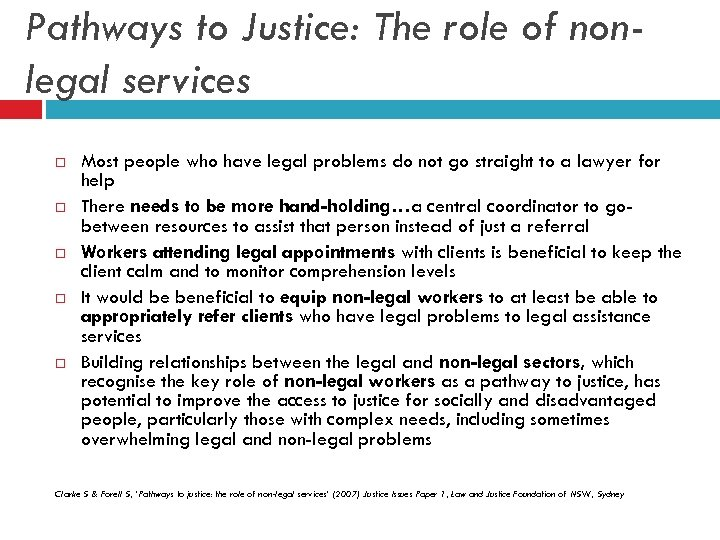Pathways to Justice: The role of nonlegal services Most people who have legal problems