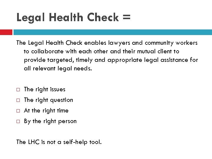 Legal Health Check = The Legal Health Check enables lawyers and community workers to